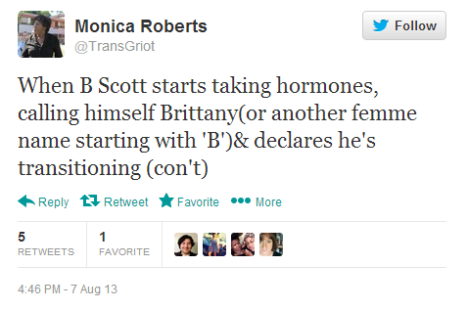 When B Scott starts taking hormones,  calling himself Brittany(or another femme name starting with 'B')& declares he's transitioning (con't)